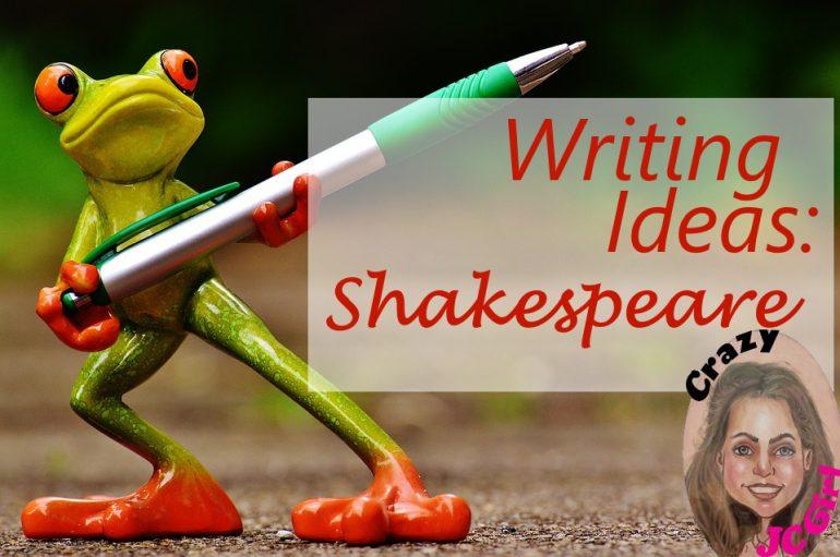 Writing Ideas - Wm Shakespeare - crazyJCgirl.com