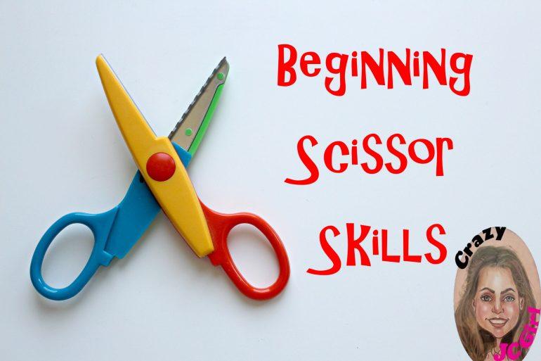 Beginning Scissor Skills - crazyJCgirl.com