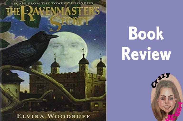 Book Review - The Ravenmaster's Secret: Escape from the Tower of London - crazyJCgirl.com