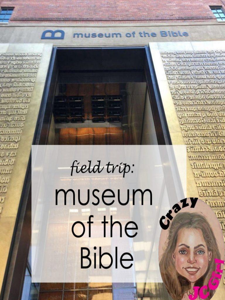 Field Trip Museum of the Bible - crazyJCgirl.com