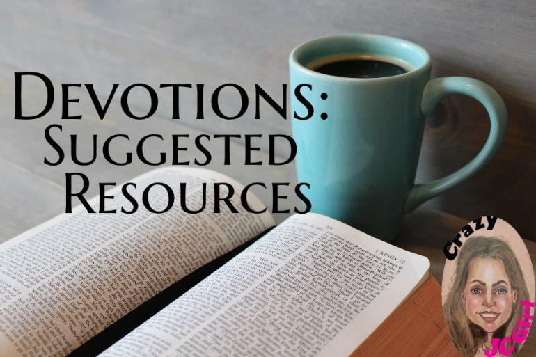 Devotions: Suggested Resources - crazyJCgirl.com