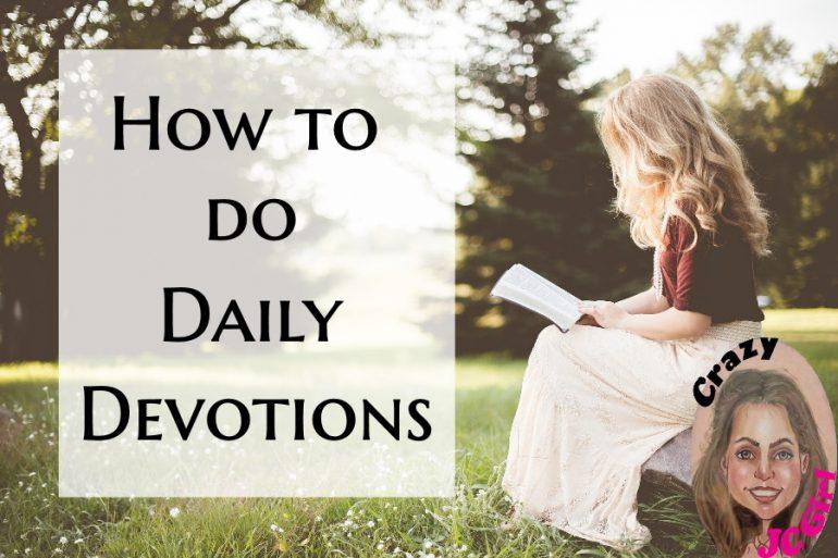 How to Do Daily Devotions - crazyJCgirl.com
