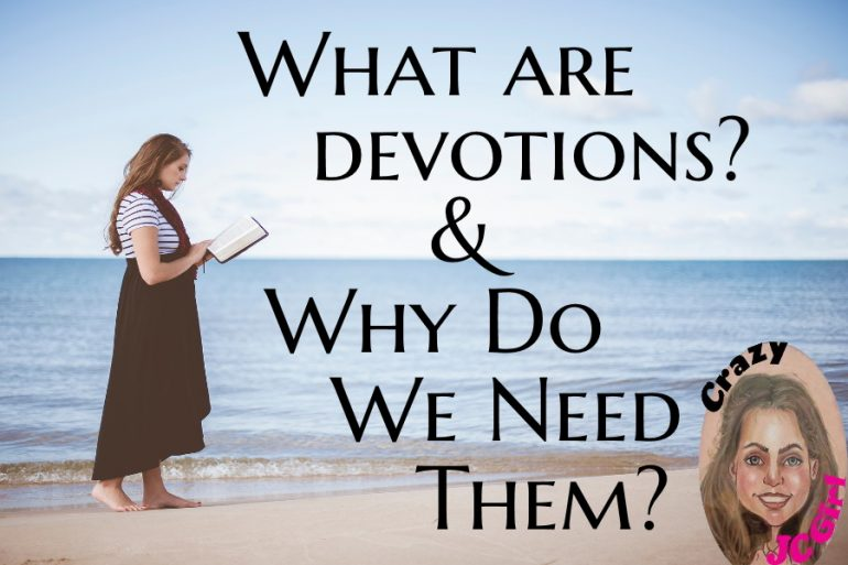 What are Devotions? & Why Do We Need Them? - crazyJCgirl.com